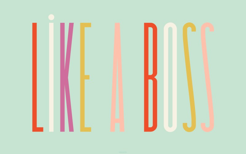 Like A Boss free desktop wallpaper from Design Love Fest
