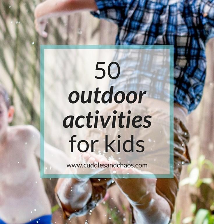 50 outdoor activities for kids