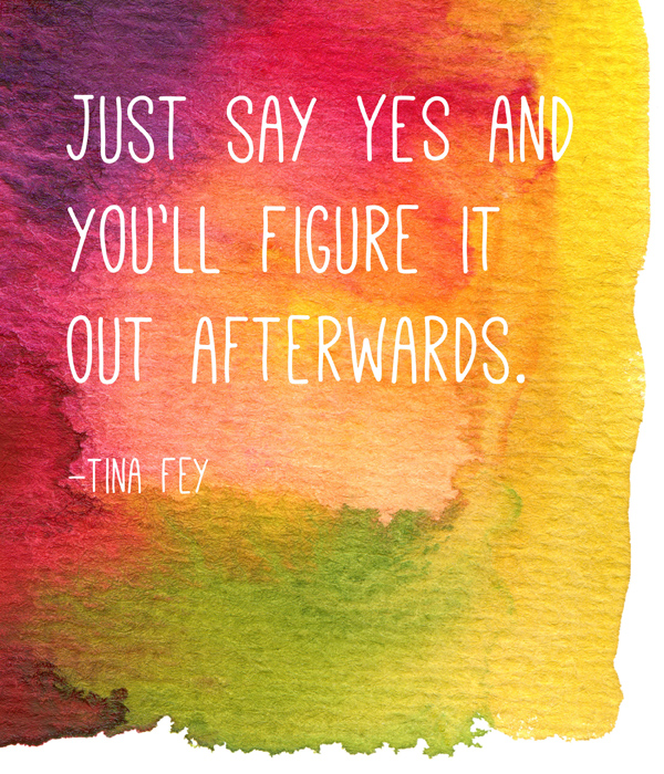 Inspirational quotes for entrepreneurs: just say yes