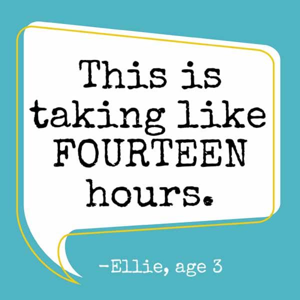 things my kids said | like fourteen hours