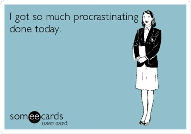 professional procrastinator