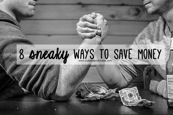 8 Sneaky Ways to Save Money