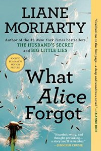 Paperback Posse | What Alice Forgot by Liane Moriarty