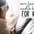 favorite audio books for kids