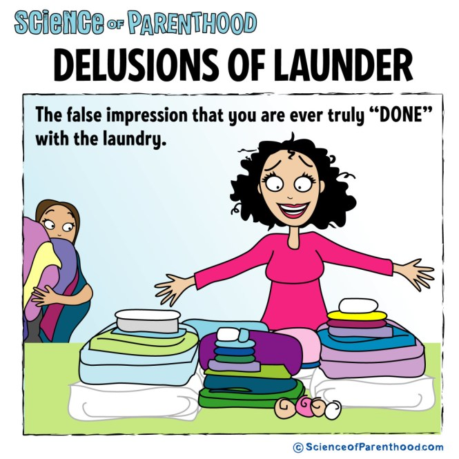 Science of Parenthood | delusions of launder