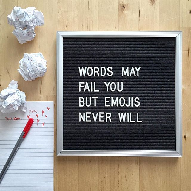 letterfolk quotes | words may fail you but emojis never will