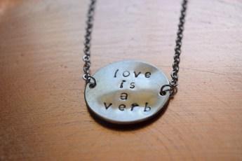 Jennifer Garry Designs | love is a verb necklace - handmade, hand-stamped, mantra necklace