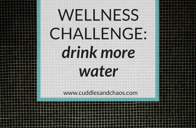 wellness challenge: drink more water