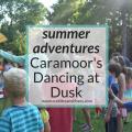 summer adventures - Caramoor's Dancing at Dusk