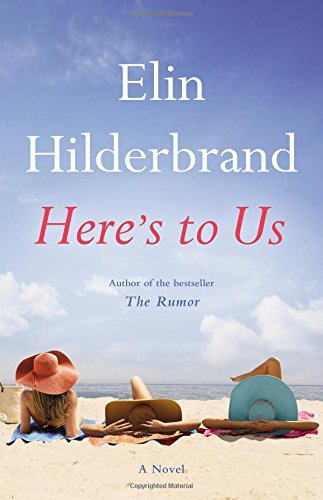 Here's to Us by Elin Hilberbrand