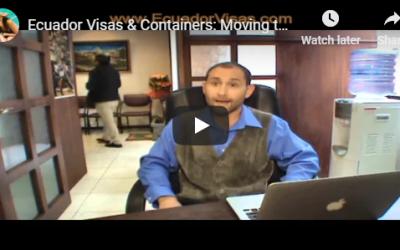 Ecuador Visas & Containers: Moving to Ecuador in Simple English!