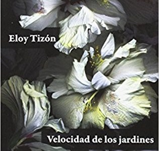 Audio reseña Velocidad de los jardines de Eloy Tizón
