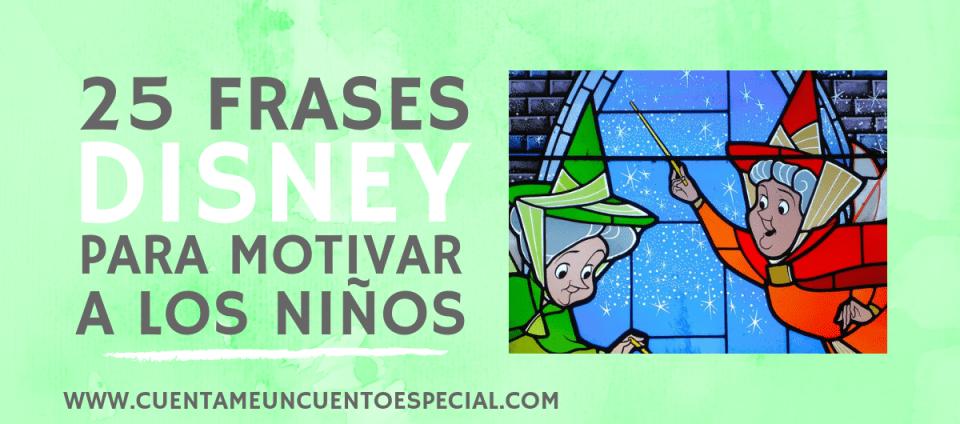 Cuentame A Niños Un Los 25 Especial Para Motivar Frases Disney Cuento jLAR54q3