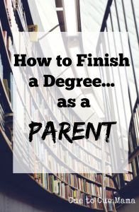 How to Finish a Degree as a Parent 1
