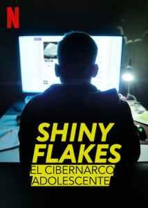 Shiny Flakes: El cibernarco adolescente (2021)