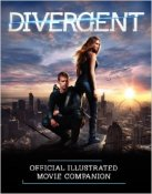 Divergent Official Illustrated Movie Companion - 04/03