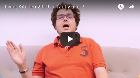 LivingKitchen 2019 : il faut y aller !