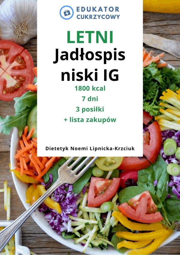 Letni jadłospis o niskim ideksie glikemicznym 1800 kcal dla cukrzyka Dietetyk Noemi