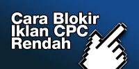 cara Blokir Iklan CPC Rendah