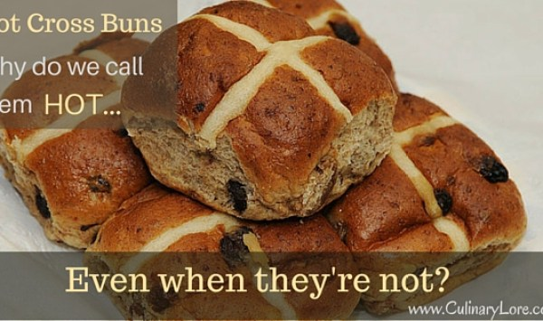 Hot cross buns: Why do we call them hot, even when they're not?