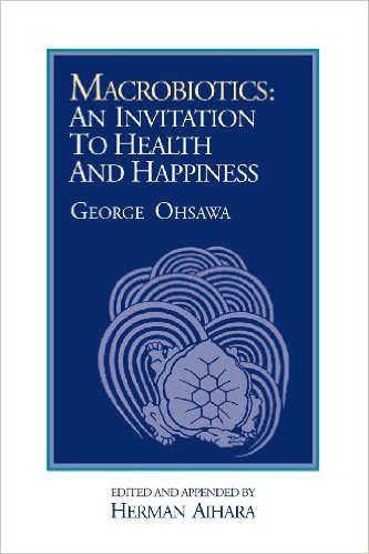 Macrobiotics An Invitation to Health and Happiness book cover