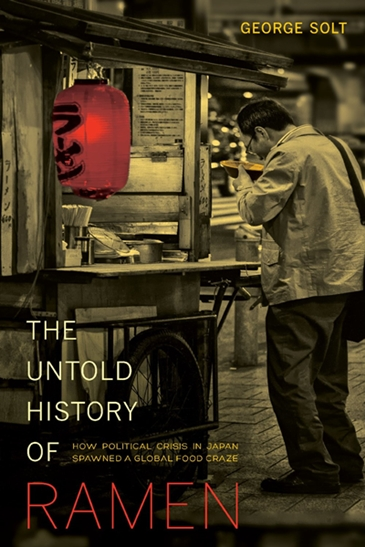 Book cover image The Untold History of Ramen: How Political Crisis in Japan Spawned a Global Food Craze