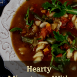 Hearty Minestrone soup with Fresh Greens