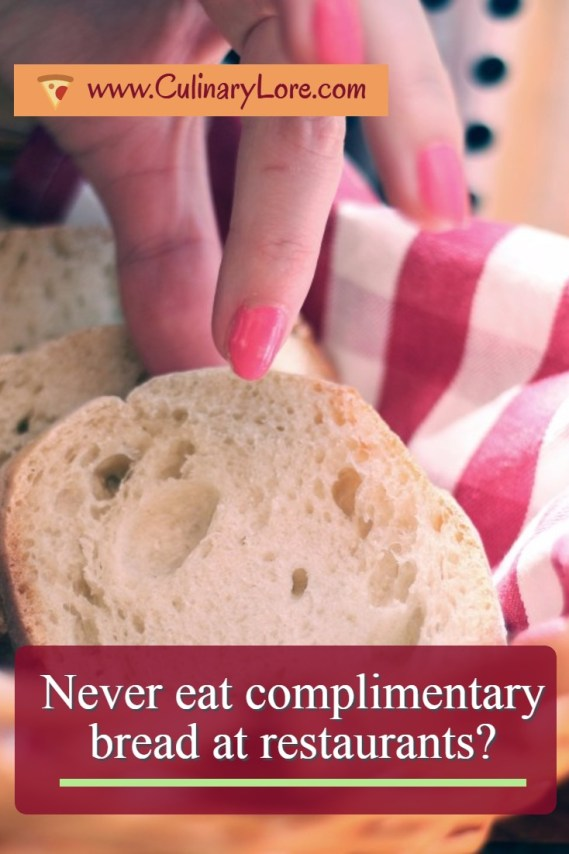 never eat complimentary restaurant bread