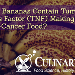 Do Ripe Bananas Contain Tumor Necrosis Factor (TNF) Making them an Anti-Cancer Food?
