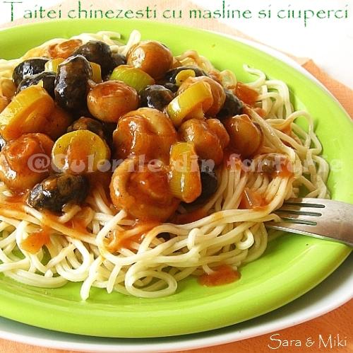 Taitei-chinezesti-cu-masline-si-ciuperci-01