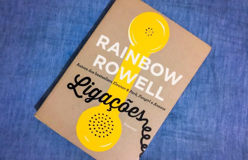 Ligações - Rainbow Rowell