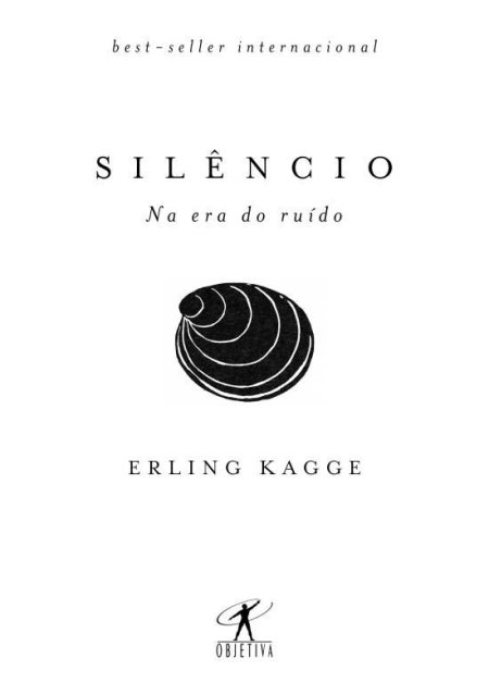 Silêncio na era do ruído - Erling Kagge