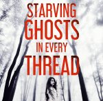 Eric LaRocca explores guilt and abandonment in 'Starving Ghosts in Every Thread'