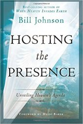 "Book cover of ""Hosting the Presence"" by Bill Johnson"