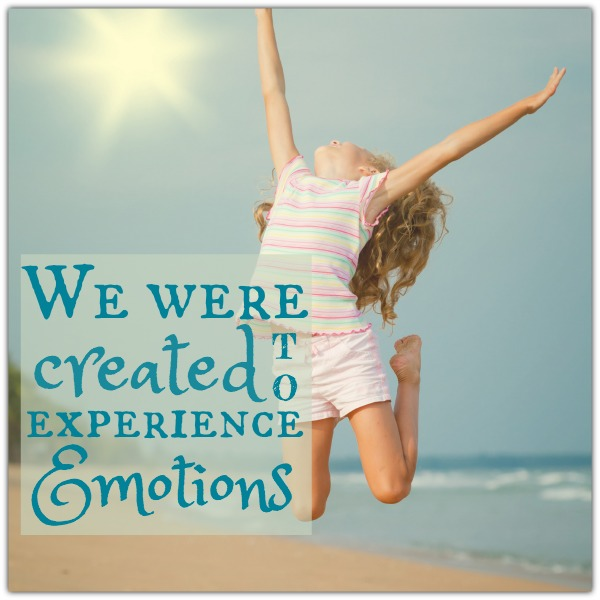 We Were Created to Experience Emotions