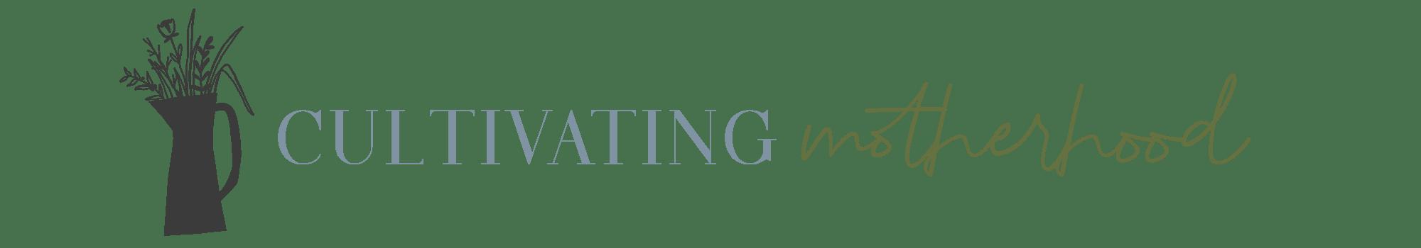 Cultivating Motherhood