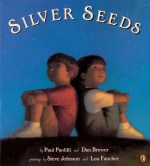 Silver Seeds by Paolilli and Dan Brewer