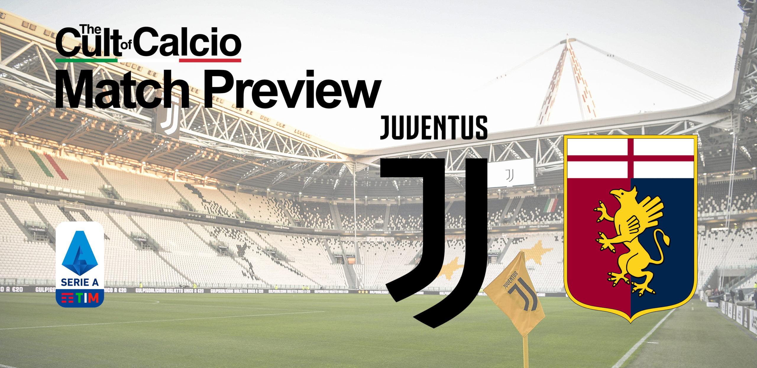 Serie A Round 30 Juventus Genoa Match Preview The Cult Of Calcio