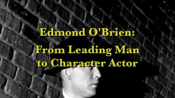Edmond O'Brien Feature