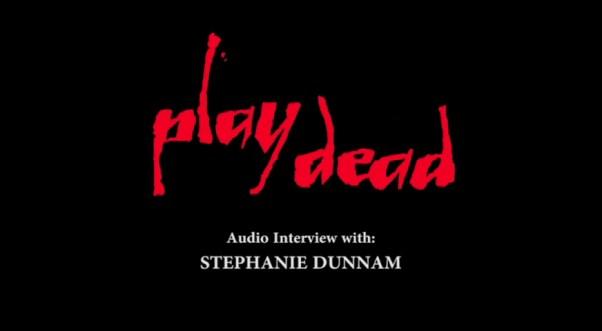Play Dead Stephanie Dunnam audio interview