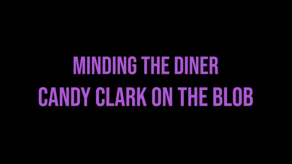 The Blob Candy Clark interview 1