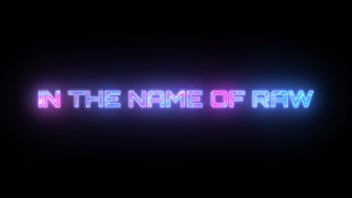 In the Name of Raw