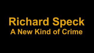 Richard Speck A New Kind of Crime