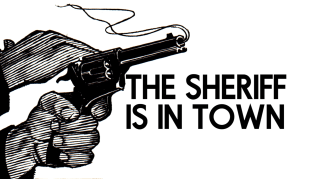 The Sheriff is in Town