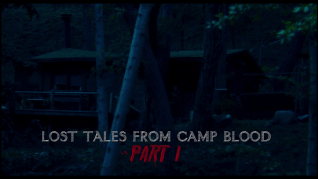 Lost Tales from Camp Blood Part 1