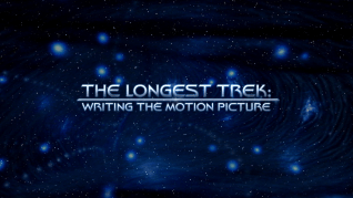 The Longest Trek: Writing The Motion Picture