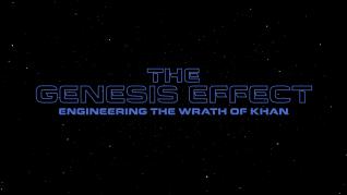 """The Genesis Effect: Engineering The Wrath of Khan"" featurette"
