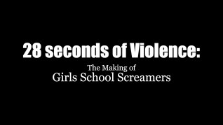 Girls School Screamers 28 Seconds of Violence featurette