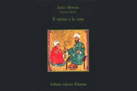 """Un libro per l'estate: """"Il Mirto e la Rosa"""" di Gamîla Ghâli"""