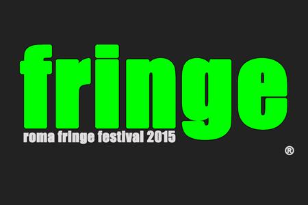 Roma Fringe Festival 2015 #Inscena il 5 luglio la serata finale